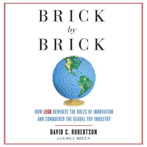 BrickByBrickHowLegoRewroteTheRulesOfInnovationAndConqueredtheGlobalToyIndustry500